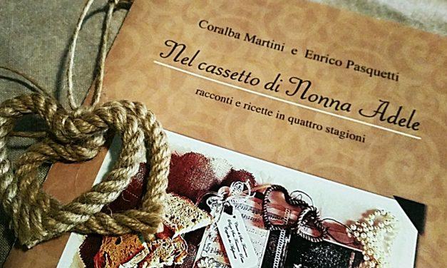 """""""Nel cassetto di Nonna Adele"""" un libro di Coralba Martini ed Enrico Pasquetti"""